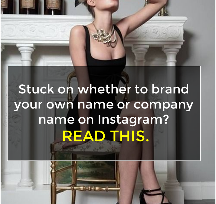 Stuck on whether to brand your own name or company name on Instagram? READ THIS.